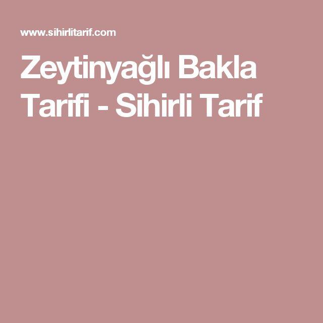 Zeytinyağlı Bakla Tarifi - Sihirli Tarif
