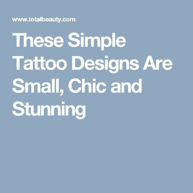 These Simple Tattoo Designs Are Small, Chic and Stunning