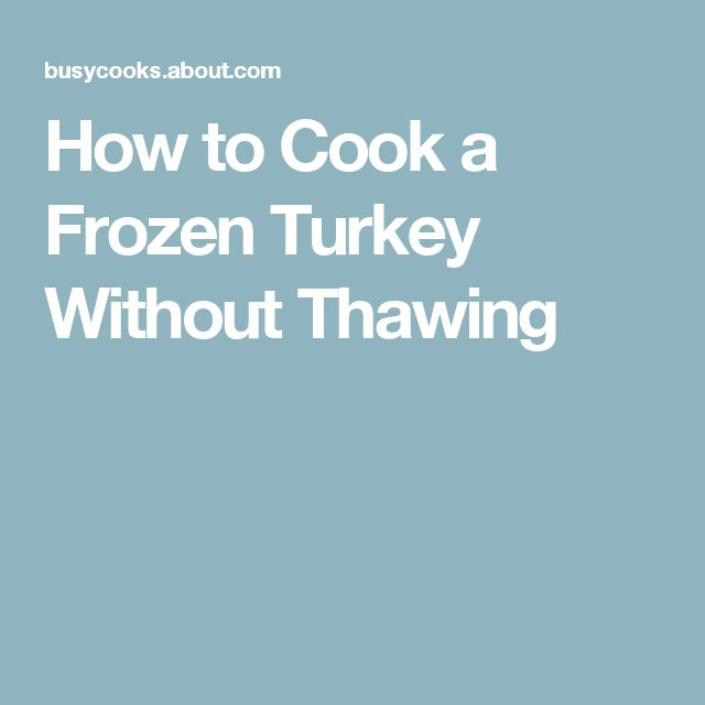 How to Cook a Frozen Turkey Without Thawing