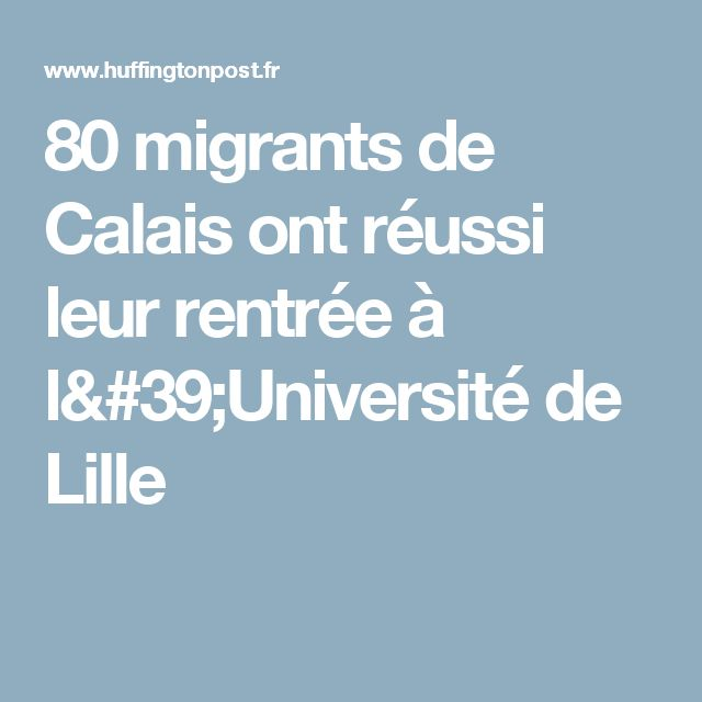 80 migrants de Calais ont réussi leur rentrée à l'Université de Lille