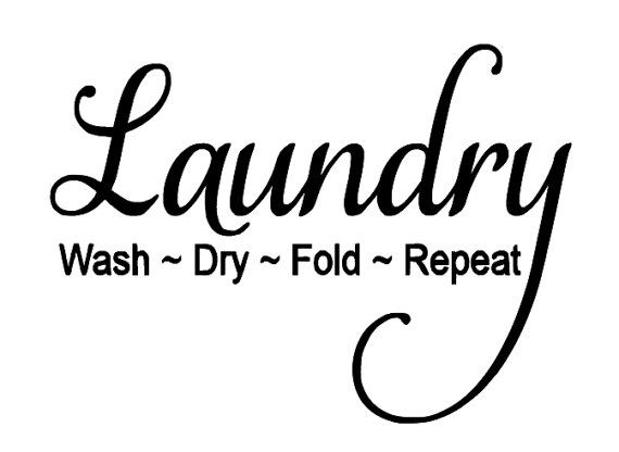 Laundry Wash Dry Fold Repeat Vinyl Wall Quote ~ Vinyl Decal Sticker ~ Laundry room Quote ~ Wall Quote