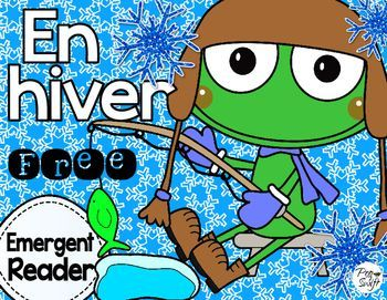 ** FREE ** En hiver French Emergent Reader for your primary classroom! FRENCH FROGGY 500 FOLLOWERS FREEBIE!!