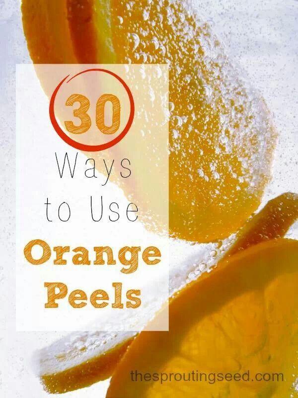 30 Ways to use Orange Peels