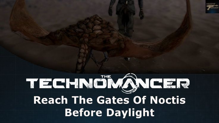 The Technomancer Reach The Gates Of Noctis Before Daylight