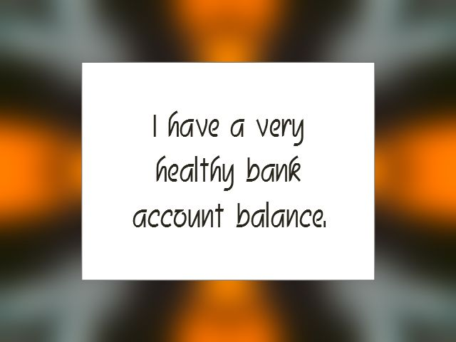 "Daily Affirmation for September 14, 2014 #affirmation #inspiration - ""I have a very healthy bank account balance."""