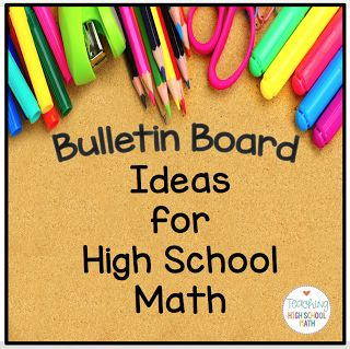 Blog post about bulletin board ideas for high school math