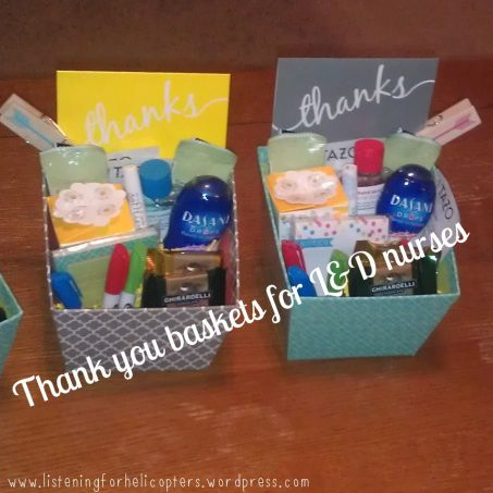 Labor and delivery nurse thank you baskets. Something nice other than sweets cause I'm sure they get a lot of those