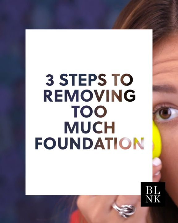 3 Steps to Removing Too Much Foundation #blinkbeauty #foundation #makeup