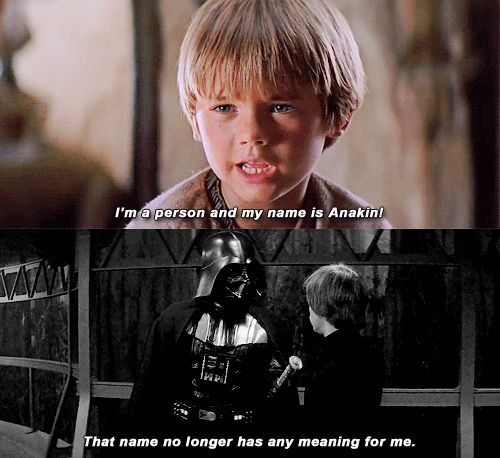 """""""I'm a person, and my name is Anakin!"""" """"That name no longer has any meaning for me."""""""