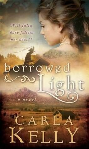 Borrowed Light by Carla Kelly--I read it twice last year and I think I'm ready to read it again.  Wonderful book!