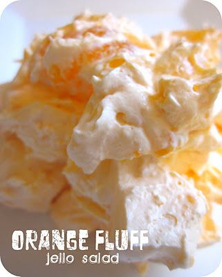 Six Sisters' Stuff: Orange Fluff Jello Salad Recipe left out bananas and