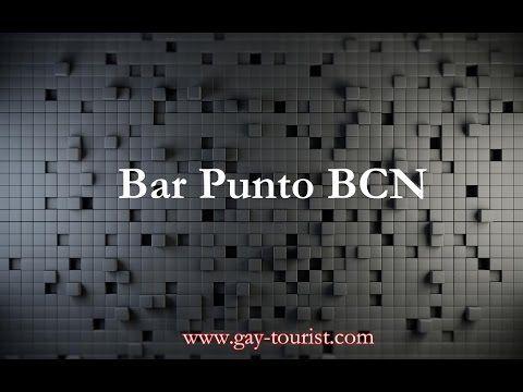 Гей обзор гей бар «Punto» Барселона, Испания | Гей путешествия
