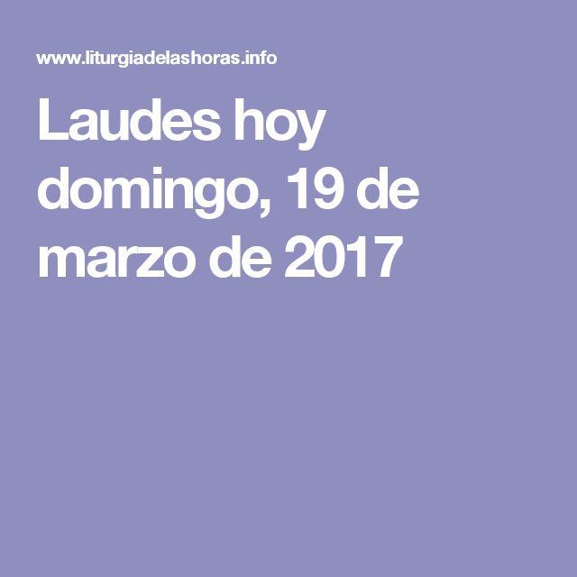 Laudes hoy domingo, 19 de marzo de 2017