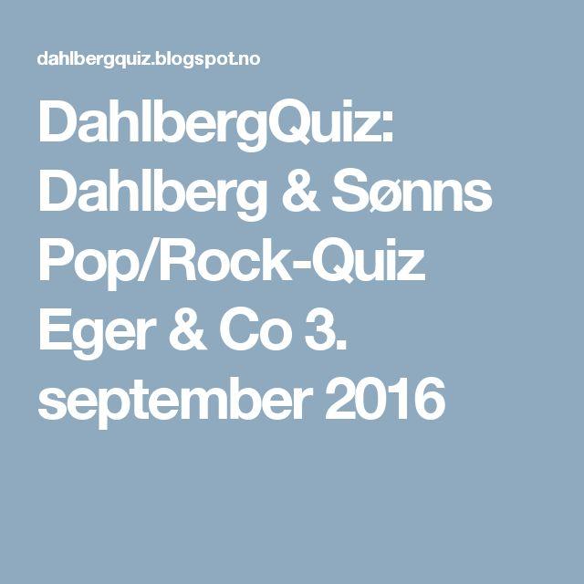 DahlbergQuiz: Dahlberg & Sønns Pop/Rock-Quiz Eger & Co 3. september 2016