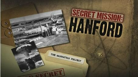 The fascinated story of Hanford's secret role in  World War II's Manhattan Project.