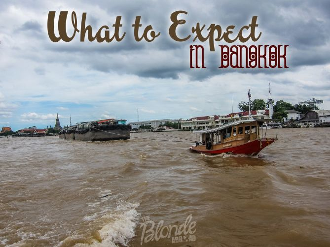 What to Expect/where to stay/what to eat/what to do in Bangkok