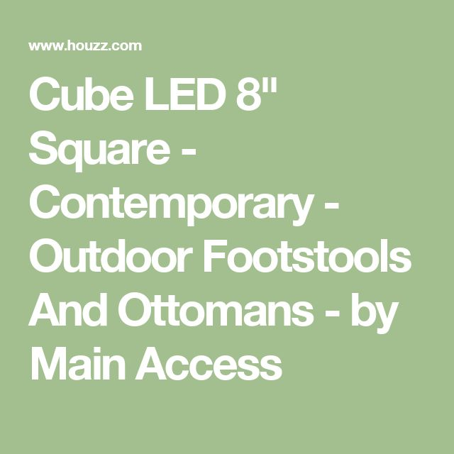 """Cube LED 8"""" Square - Contemporary - Outdoor Footstools And Ottomans - by Main Access"""