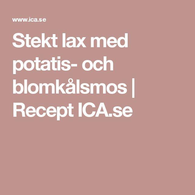 Stekt lax med potatis- och blomkålsmos | Recept ICA.se