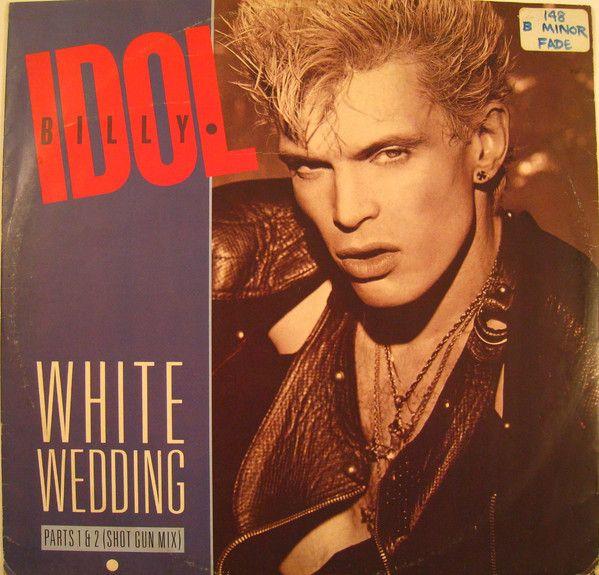 Billy Idol White Wedding 1985 In 2020 Billy Idol White Wedding Billy Idol The Wedding Singer