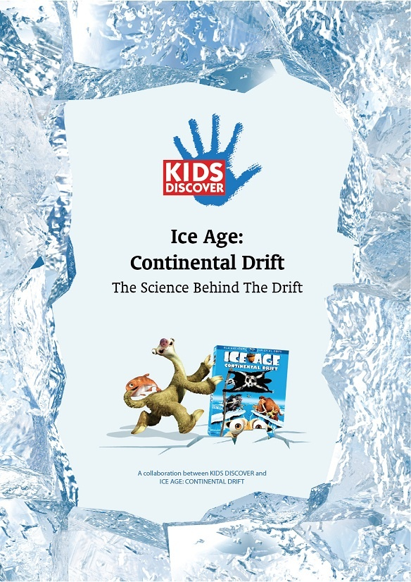 Kids Discover teams with Ice Age: Continental Drift.  This is a free PDF download lesson about plate tectonics.  Do the lesson, watch the movie (for fun), and review the lesson again.