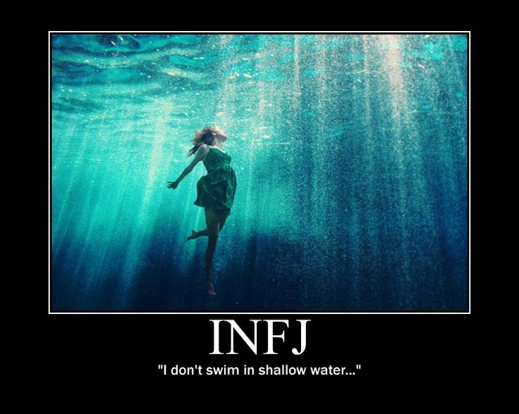 INFJ - I don't swim in shallow. ~infj