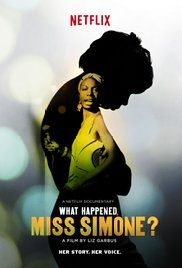 What Happened, Miss Simone? -(2015)- I was spellbound.  This is an amazing documentary.