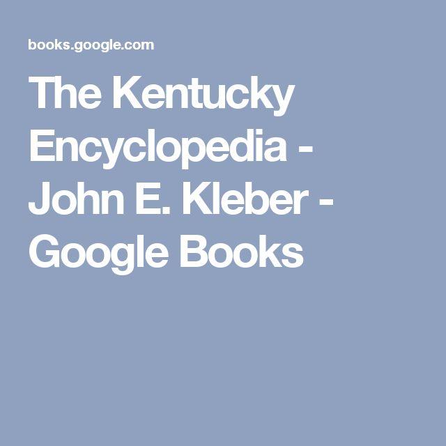 The Kentucky Encyclopedia - John E. Kleber - Google Books