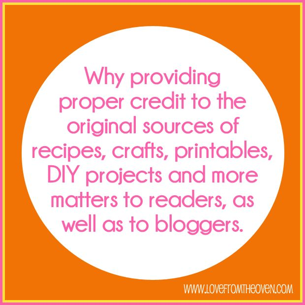 Sharing Recipes, Stealing Recipes & Why Original Sources Matter… Not Just To Bloggers, But To Everyone {lovefromtheoven}