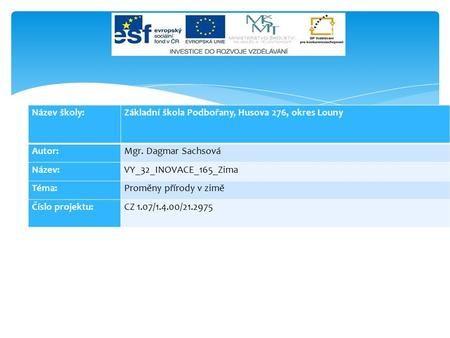 Název školy: Základní škola Podbořany, Husova 276, okres Louny Autor: