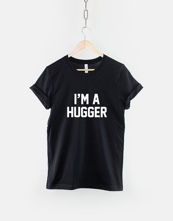 I'm A Hugger T-Shirt Funny Hug Cuddle by ResilienceStreetwear