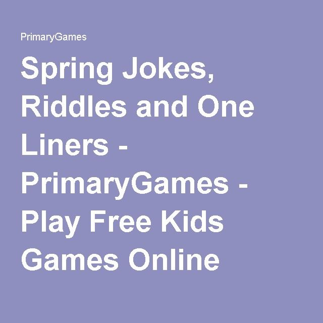 Spring Jokes, Riddles and One Liners - PrimaryGames - Play Free Kids Games Online