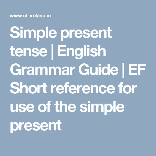 Simple present tense | English Grammar Guide | EF Short reference for use of the simple present