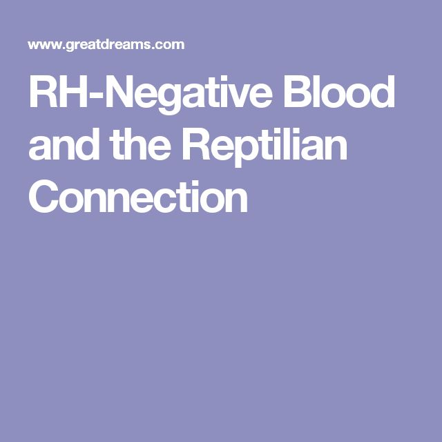 rh negative blood reptilian