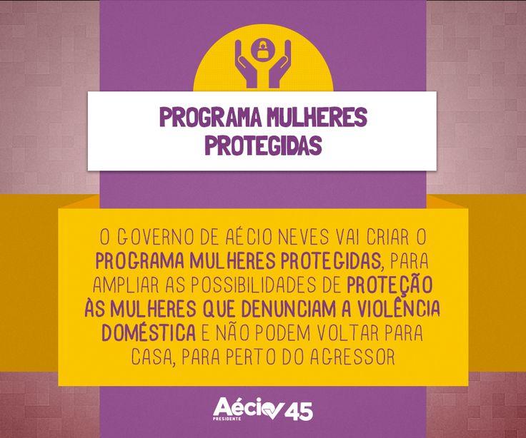 O governo de Aécio Neves vai criar o programa Mulheres Protegidas, para ampliar as possibilidades de proteção às mulheres que denunciam a violência doméstica e não podem voltar para casa, para perto do agressor.