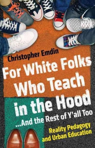 For Folks Who Teach in the Hood--and the Rest of Y'all Too: Reality Pedagogy and Urban Education