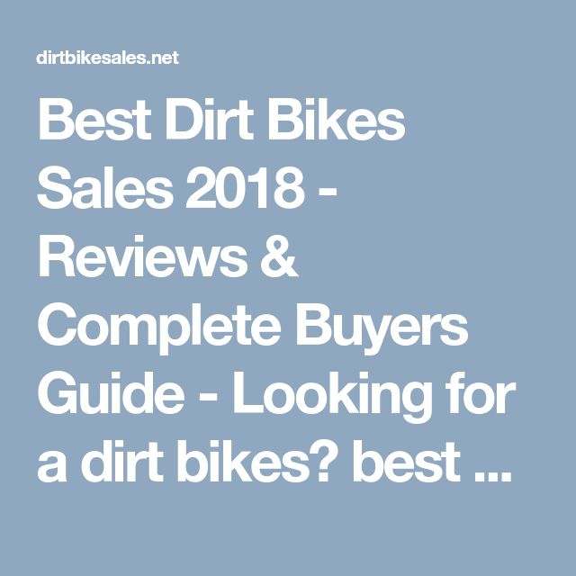Best Dirt Bikes Sales 2018 - Reviews & Complete Buyers Guide - Looking for a dirt bikes? best electric dirt bike for kids. Includes videos, features & honest reviews 2018