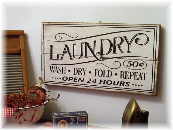 LAUNDRY wash dry fold repeat open 24 hours wood sign farmhouse