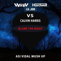 W&W Hardwell VS Calvin Harris -  Blame The Night (Asi Vidal Mush Up) by Asi vidal on SoundCloud