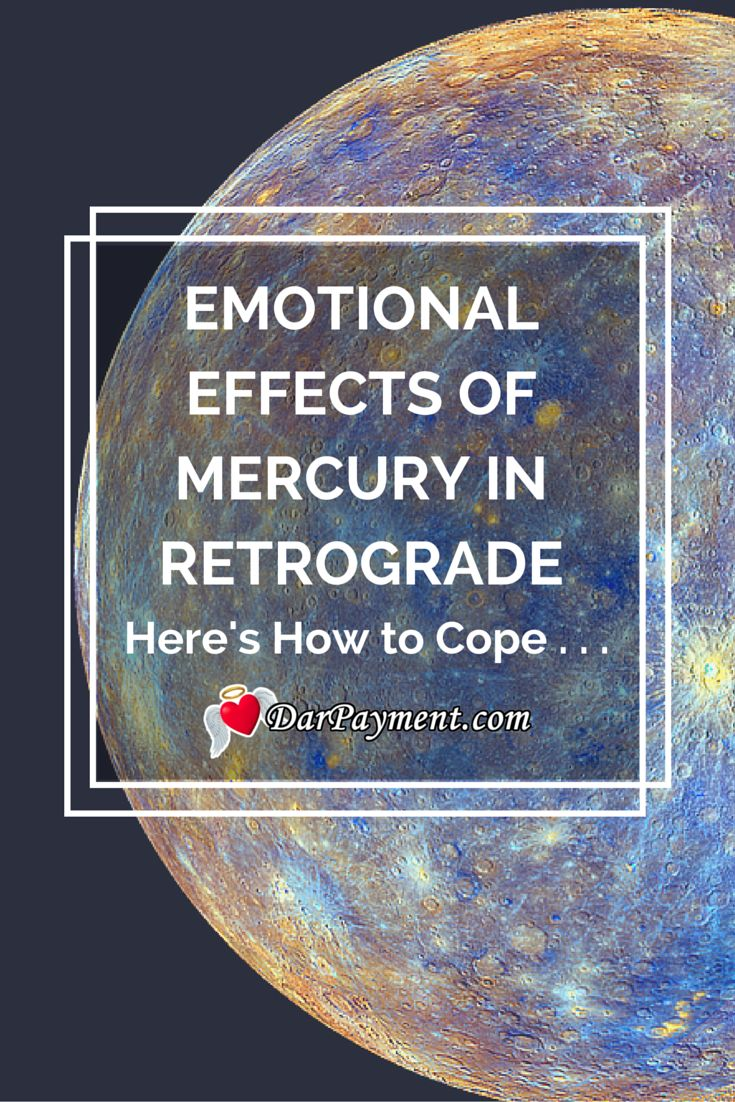 Emotional effects of mercury in retrograde the emotional effects of mercury in retrograde is not your imagination here s how to cope