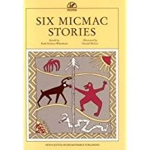 TBR - Six Micmac Stories - Ruth Holmes Whitehead