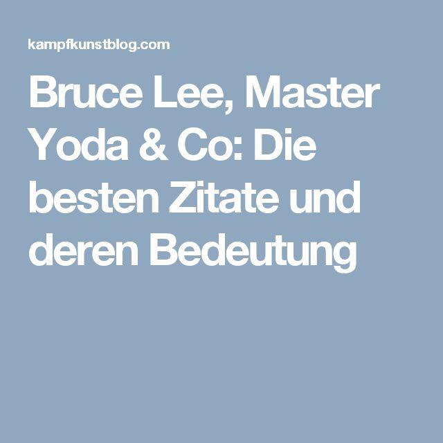 Bruce Lee, Master Yoda & Co: Die besten Zitate und deren Bedeutung