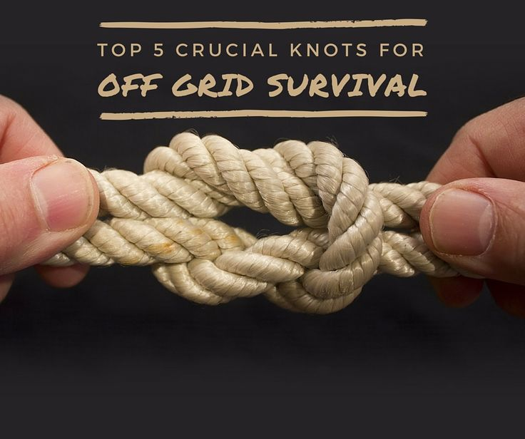 Top 5 Crucial Knots For Off Grid Survival, survival, how to, prepping, survivalist, camping,