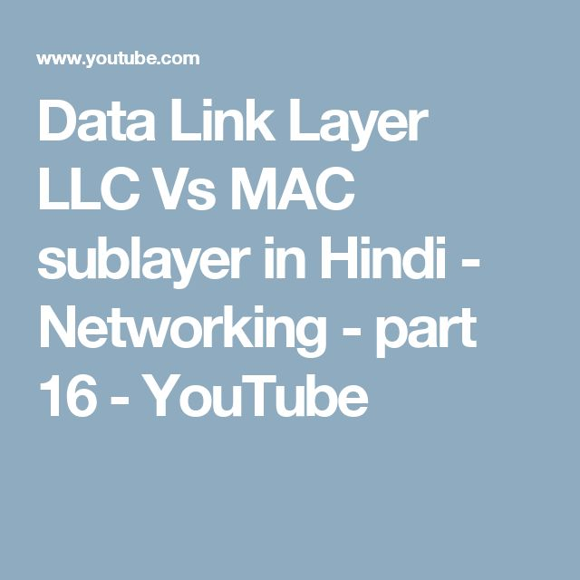 Data Link Layer LLC Vs MAC sublayer in Hindi - Networking - part 16 - YouTube ITN 5.1.1.1