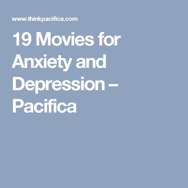 19 Movies for Anxiety and Depression – Pacifica