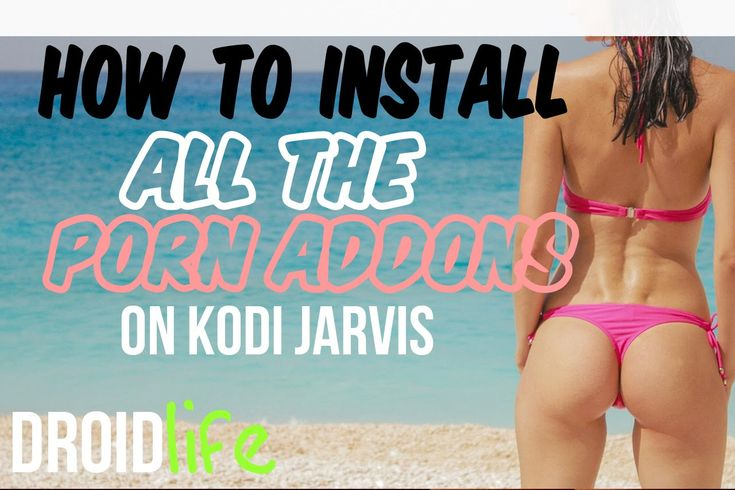 How to install all the best porn addons on your Kodi media player, Amazo...