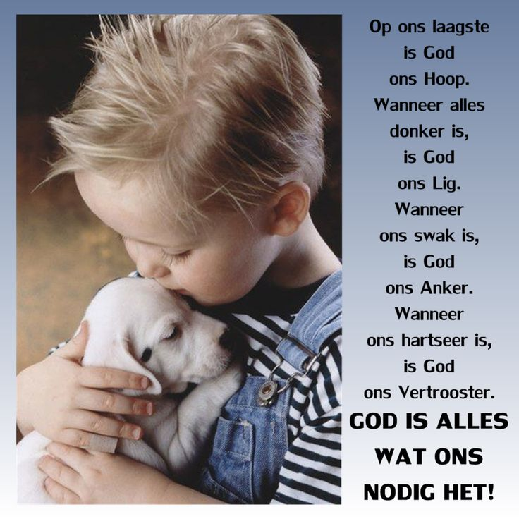 Op ons laagste is God ons Hoop. Wanneer alles donker is, is God ons Lig. Wanneer ons swak is, is God ons Anker. Wanneer ons hartseer is, is God ons Vertrooster. GOD IS ALLES WAT ONS NODIG HET!