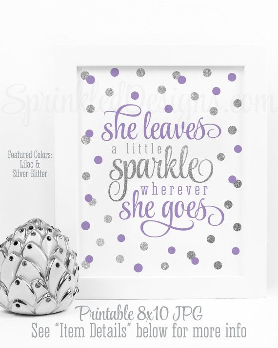 She Leaves A Little Sparkle Wherever She Goes - Printable Nursery Girls Room Art, Lilac Purple Gray Silver Glitter Birthday Decorations Sign by SprinkledDesigns.com
