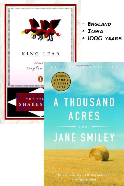 KING LEAR - England + Iowa + 1000 years = A THOUSAND ACRES