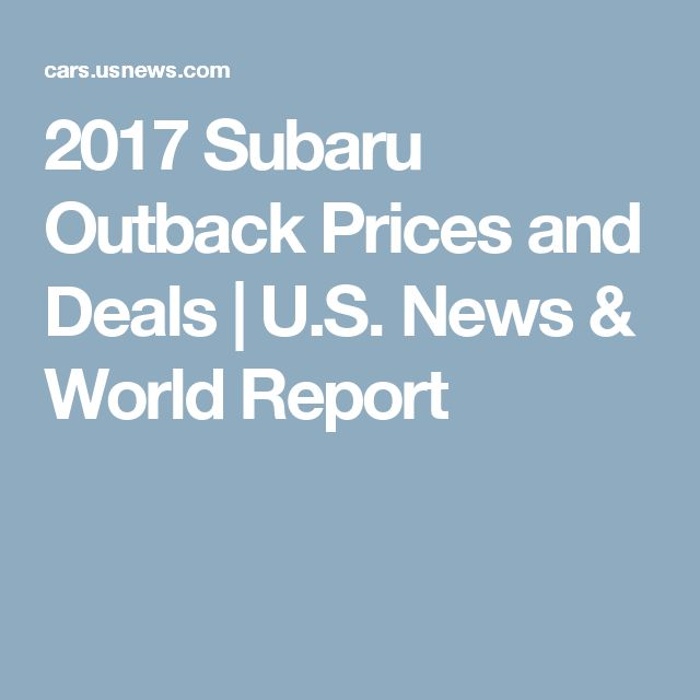 2017 Subaru Outback Prices and Deals | U.S. News & World Report