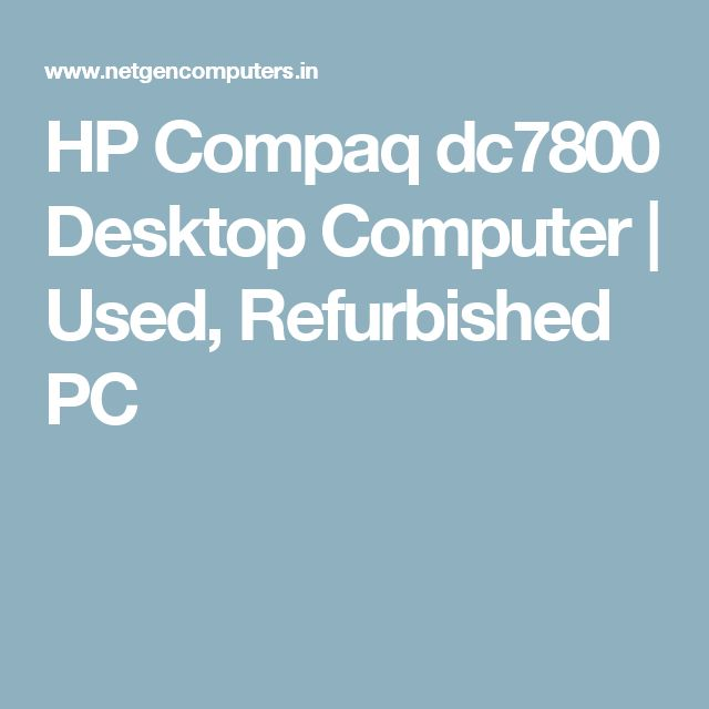 HP Compaq dc7800 Desktop Computer | Used, Refurbished PC
